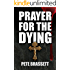 PRAYER FOR THE DYING (an enthralling murder mystery)