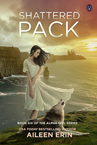 Shattered Pack (Alpha Girl Book 6) (English Edition)