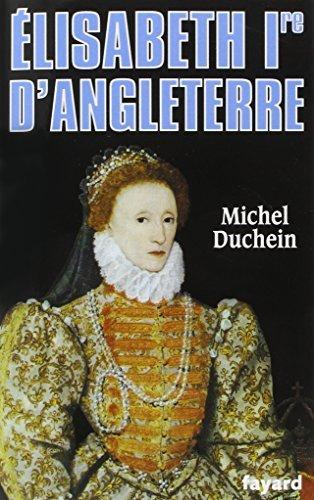 ??lisabeth 1re dAngleterre: Le pouvoir et la s??duction by Michel Duchein (1992-08-06)
