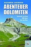 Abenteuer Dolomiten Spannende Forschung 3000 Meter über dem Meer - Alexander Lukeneder