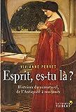 Esprit, es-tu là? Histoires du surnaturel, de l'Antiquité à nos jours (LA LIBRAIRIE VU)