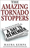 The Amazing Tornado Stoppers. A Day To Remember (English Edition)