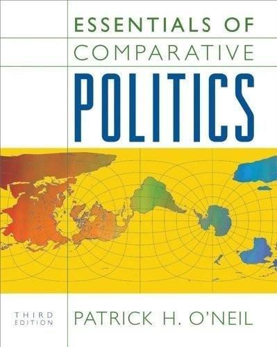 Essentials of Comparative Politics (3rd. Third Edition) - By Patrick H. O'Neil