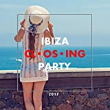Ibiza Closing 2017: Electronic Kid [Explicit]