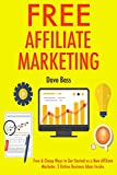 Free Affiliate Marketing: Free & Cheap Ways to Get Started as a New Affiliate Marketer. 3 Online Business Ideas Inside. (English Edition)