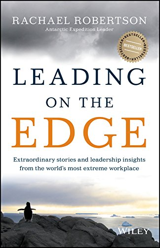 leading-on-the-edge-extraordinary-stories-and-leadership-insights-from-the-worlds-most-extreme-workp