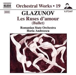 Glazunov: Orchestral Works Vol.19 (Ruses D'Amour (Ballet))