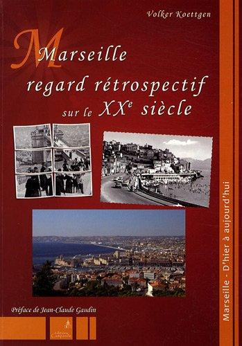 Marseille, regard rétrospectif sur le XXe siècle