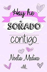 Hoy he soñado contigo par Noelia Medina