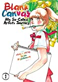 BLANK CANVAS SO CALLED ARTISTS JOURNEY 01 (Blank Canvas: My So-Called Artist's Journey (Kakukaku Shikajika))
