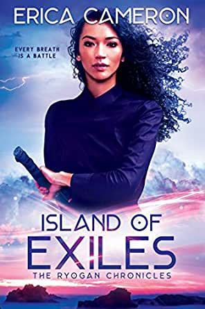 Island of Exiles (The Ryogan Chronicles Book 1) eBook: Erica Cameron