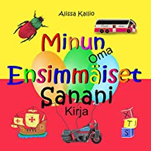 Minun Oma Ensimmäiset Sanani Kirja (Finnish Edition)
