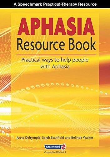 The Aphasia Resource Book (Speechmark Practical Therapy Resource) by Anne Dalrymple (2013-04-30)