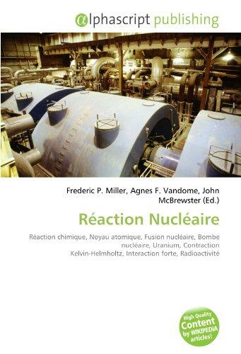Réaction Nucléaire: Réaction chimique, Noyau atomique, Fusion nucléaire, Bombe nucléaire, Uranium, Contraction Kelvin-Helmholtz, Interaction forte, Radioactivité