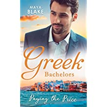 Greek Bachelors: Paying The Price: What the Greek's Money Can't Buy (The Untamable Greeks, Book 1) / What the Greek Can't Resist (The Untamable Greeks, ... Untamable Greeks, Book 3) (Mills & Boon M&B)