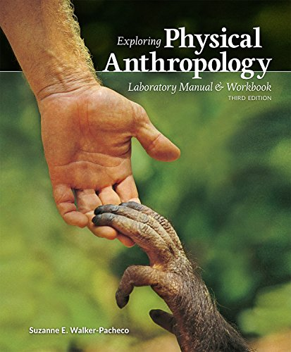 Exploring Physical Anthropology: A Lab Manual and Workbook, 3e