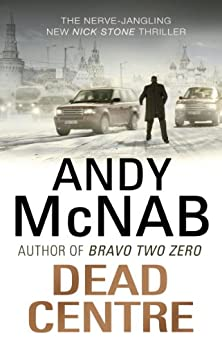 Dead Centre: (Nick Stone Thriller 14) by [McNab, Andy]