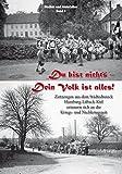 Du bist nichts - Dein Volk ist alles: Zeitzeugen aus dem Städtedreieck Hamburg - Lübeck - Kiel erinnern sich an die Kriegs- und Nachkriegszeit -