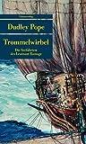 Trommelwirbel: Die Seefahrten des Leutnant Ramage (Unionsverlag Taschenbücher) - Dudley Pope