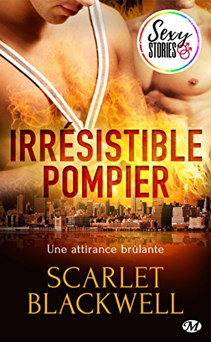 Irrésistible pompier - Sexy Stories (Milady Sexy Stories) par Scarlet Blackwell