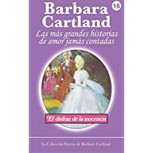 El Disfraz de la Inocenia: Volume 16 (La Colección Eterna de Barbara Cartland)