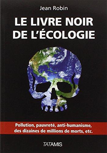 Le livre noir de l'écologie par Jean Robin