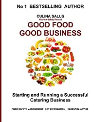 Good Food Good Business: Starting and running a successful  catering business