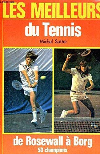 Les meilleurs du tennis par Michel Sutter