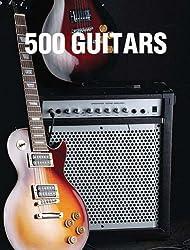 500 Guitars: A Definitive A-Z Guide