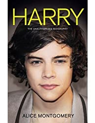 Harry Styles: An Unauthorized Biography by Montgomery, Alice (2013) Hardcover