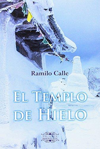 EL TEMPLO DE HIELO (Biblioteca Ramiro Calle) por RAMIRO CALLE