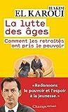 Telecharger Livres La lutte des ages Comment les retraites ont pris le pouvoir (PDF,EPUB,MOBI) gratuits en Francaise