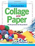 Collage and Paper: It's the Process, Not the Product!: 003 (Preschool Art)