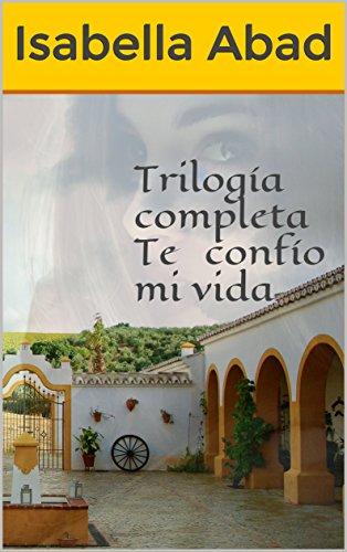 Trilogía completa Te confío mi vida