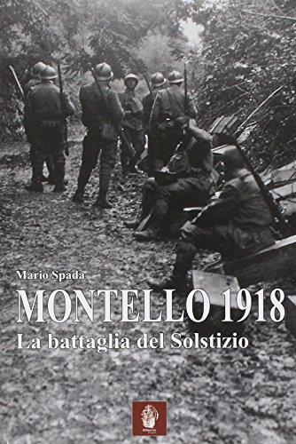 Montello 1918. La battaglia del solstizio
