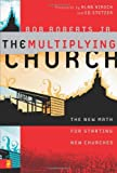MULTIPLYING CHURCH: The New Math for Starting New Churches