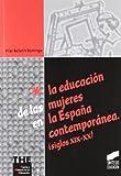La educación de las mujeres en la España contemporánea (siglos XIX-XX) (Teoría e historia de la educación)