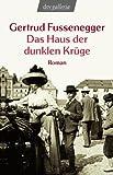 Gertrud Fussenegger: Das Haus der dunklen Krüge