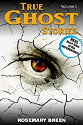 True Ghost Stories and Hauntings Vol 1: A Real Life True Ghost Book About Death and Dying, Grief and Bereavement, Soulmates and Heaven, Near Death Experiences, ... (True Paranormal) (English Edition)