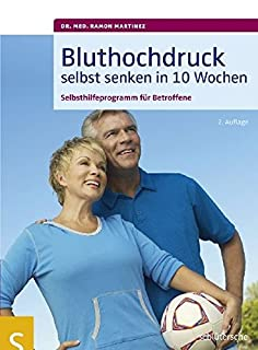 Bluthochdruck selbst senken in 10 Wochen. Selbsthilfeprogramm für Betroffene. Mit ausführlichen Informationen zu allen wichtigen Aspekten des Bluthochdrucks (3899935969) | Amazon price tracker / tracking, Amazon price history charts, Amazon price watches, Amazon price drop alerts