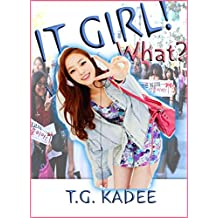 It Girl! What?: The K-Drama Adventure Comedy!  Total Fun!  Yes! (English Edition)