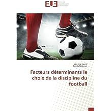 Facteurs déterminants le choix de la discipline du football