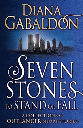 Seven Stones to Stand or Fall: A Collection of Outlander Short Stories (English Edition) por Diana Gabaldon