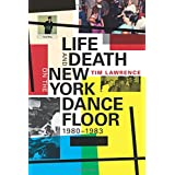 Life and Death on the New York Dance Floor 1980-1983