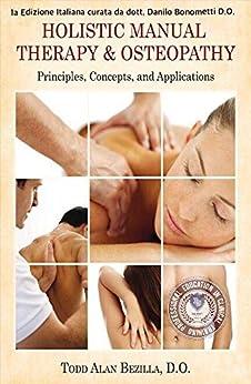 Holistic Manual Therapy & Osteopathy (versione italiana) di [Bezilla, Todd]