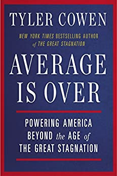 Average Is Over: Powering America Beyond the Age of the Great Stagnation par [Cowen, Tyler]