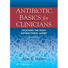 Antibiotics Basics for Clinicians - The ABCs for Choosing the Right Antibacterial Agent with the Point Access Scratch Code: The ABCs of Choosing the Right Antibacterial Agent