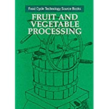Fruit and Vegetable Processing: Food Cycle Technology Source Book (International Bar Association Series)
