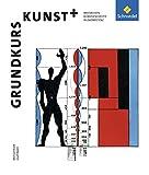 Grundkurs Kunst / Ausgabe 2002 für die Sekundarstufe II: Grundkurs Kunst - Ausgabe 2014 für die Sekundarstufe II: Grundkurs Kunst+