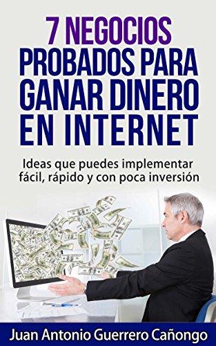 7 Negocios probados para ganar dinero en internet: Ideas que puedes implementar fácil, rápido y con poca inversión